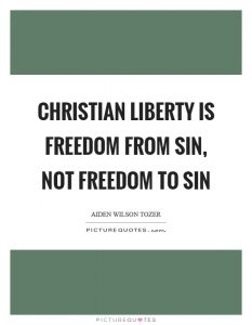 christian-liberty-is-freedom-from-sin-not-freedom-to-sin-quote-1