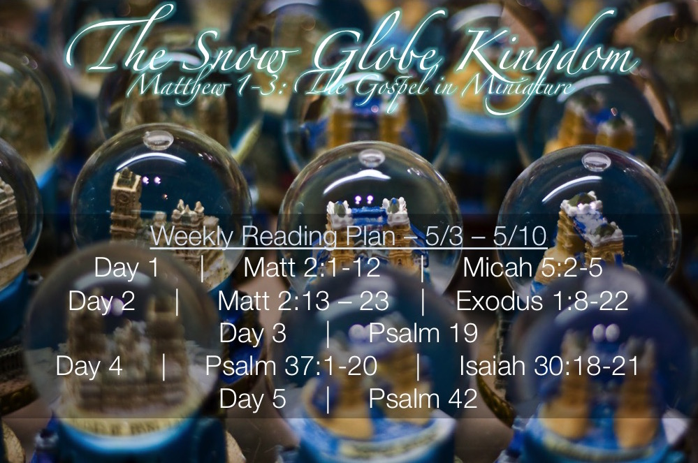 Snow Globe Kingdom Week 3 Reading Plan - 5.3 - 5.10