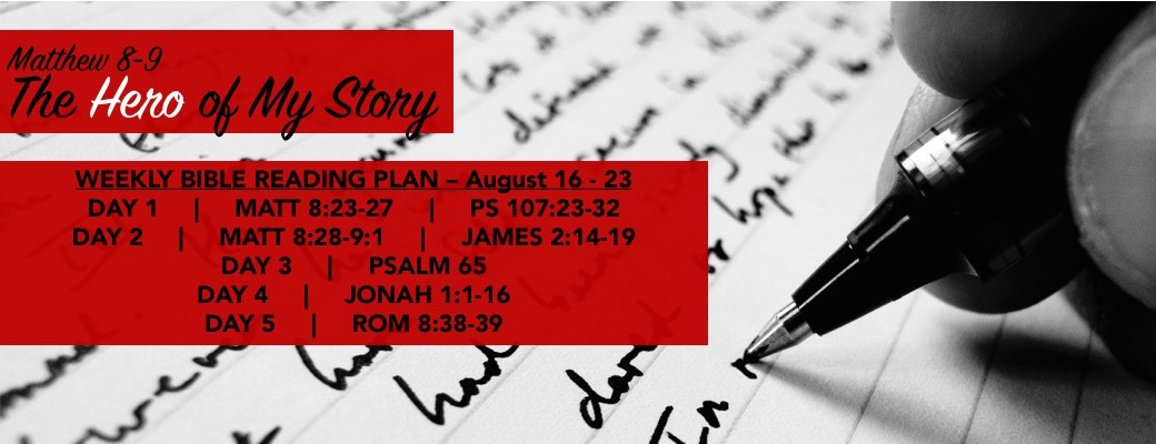 The Hero of my Story - Reading Slide - Aug 16-23 - Matt 8.23-9.1