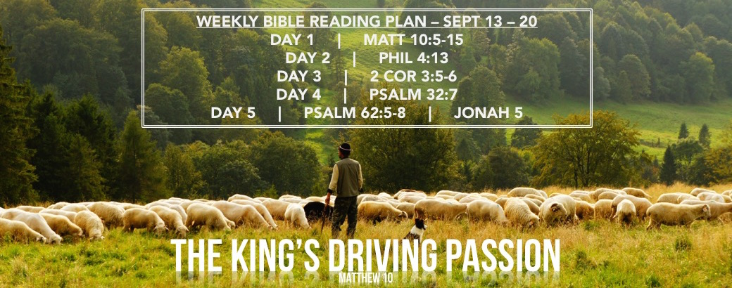 The Kings Driving Passion Reading Plan Matt 10.5-15 - SEPT 13-20