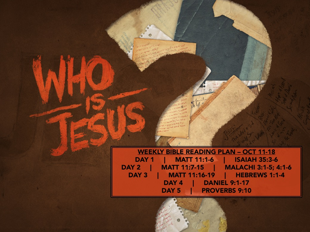 Who is Jesus (Part 1) - Matt 11.1-19 Reading Slide