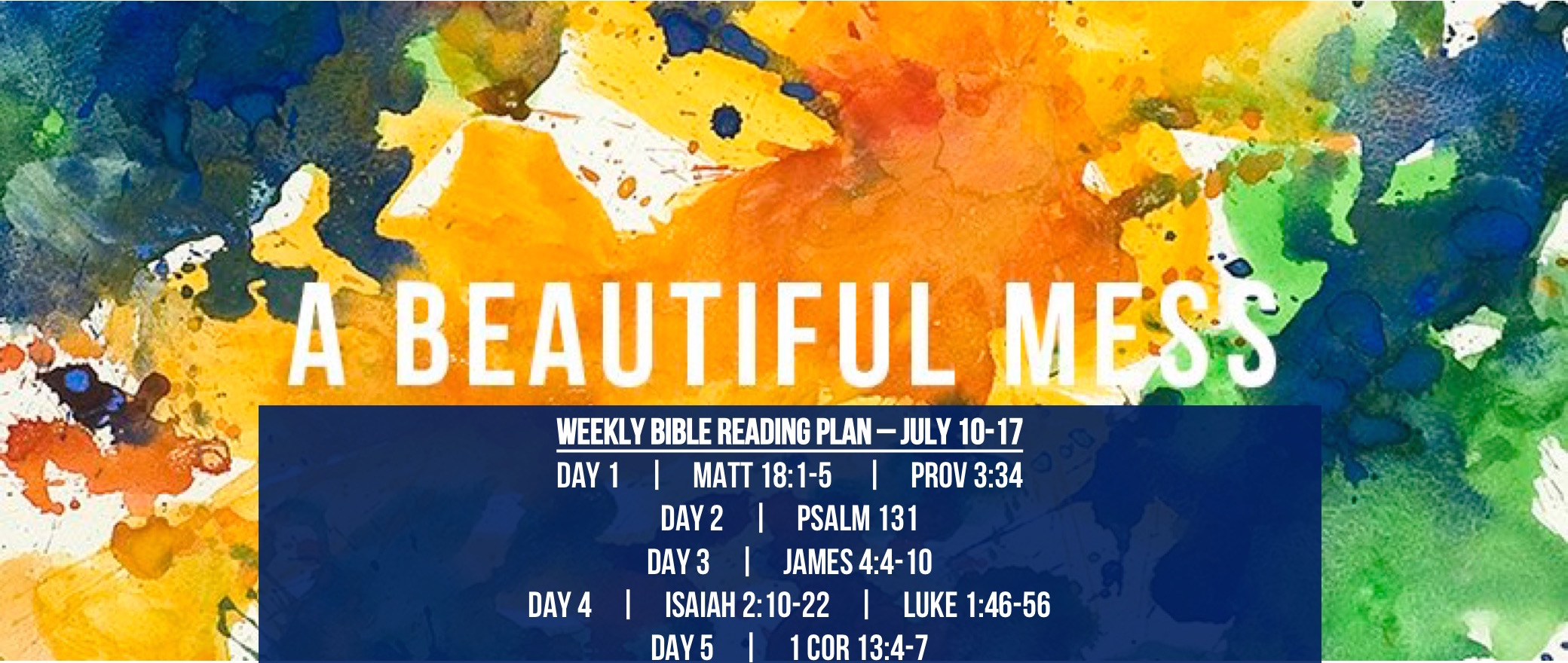 Matt 18.1-5 - Reading Plan -  July 10-17.2016 - A Beautiful Mess - Ego Church