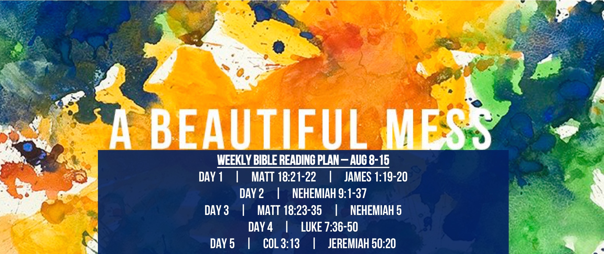 Matt 18.21-35 - Reading Plan -  Aug 6-13.2016 - A Beautiful Mess - The Forgiving Church